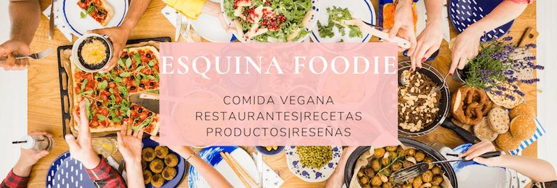Comida vegana-Esquina Foodie